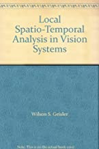 Local Spatio-Temporal Analysis in Vision Systems