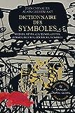 Dictionnaire des symboles - Édition réalisée par Monsieur Christian Lacroix - tirage limité