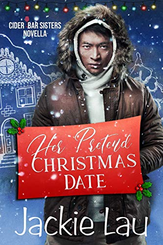 Her Pretend Christmas Date: A Cider Bar Sisters Novella by [Jackie Lau]