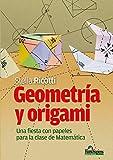 Geometría y origami: Una fiesta con papeles para la clase de matemática (MATEMÁTICA PARA NIVEL INICIAL I - Como enseñar, teorÍa y ejercicios prácticos al respecto. nº 6)