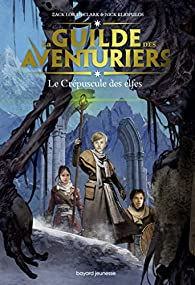 La guilde des aventuriers, tome 2 : Le crépuscule des elfes par Eliopulos
