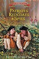 Patriots, Redcoats and Spies (American Revolutionary War Adventures)
