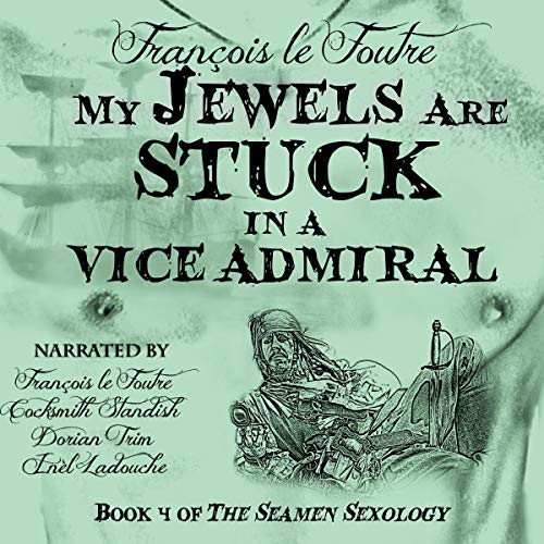 My Jewels Are Stuck in a Vice Admiral audiobook cover art