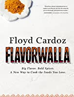 Floyd Cardoz: Big Flavor. Bold Spices. A New Way to Cook the Foods You Love.