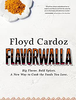 Floyd Cardoz: Flavorwalla: Big Flavor. Bold Spices. A New Way to Cook the Foods You Love. by [Floyd Cardoz, Marah Stets]