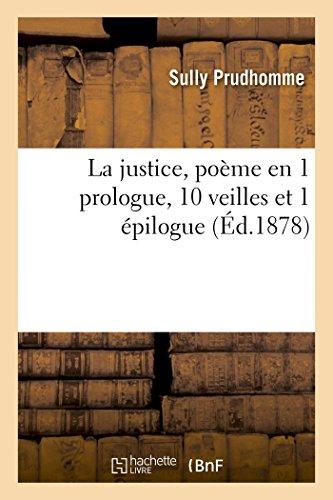 La justice, poème en 1 prologue, 10 veilles et 1 épilogue (Littérature)