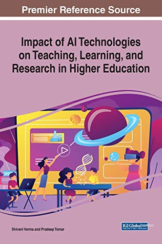 Impact of AI Technologies on Teaching, Learning, and Research in Higher Education Front Cover