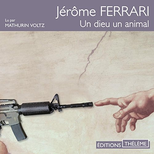 JÉRÔME FERRARI - UN DIEU UN ANIMAL [MP3 128KBPS]