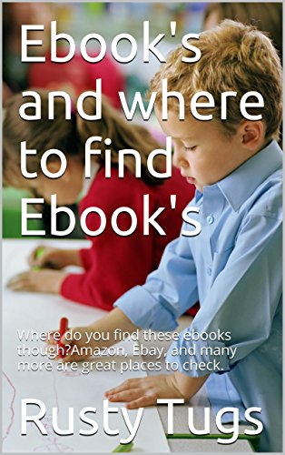 Ebook\'s and where to find Ebook\'s: Where do you find these ebooks though?Amazon, Ebay, and many more are great places to check. (English Edition)