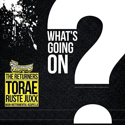 The Returners, Torae & Ruste Juxx