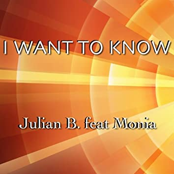 I Want to Know (feat. Monia)