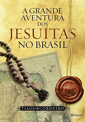 A grande aventura dos jesuítas no Brasil