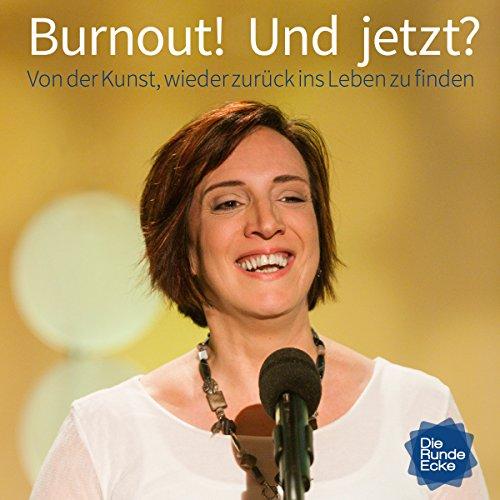 Burnout! Und jetzt? Von der Kunst, wieder zurück ins Leben zu finden Titelbild