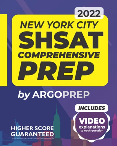 New York City SHSAT Comprehensive Prep: 5 Full-Length Practice Tests | Includes Video Explanations To Each Question | Higher Score Guaranteed