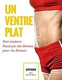 Objectif ventre plat ! Le livre pour maigrir et perdre du poids pour toujours (livre maigrir, livre regime, brule graisse, livre abdominaux)