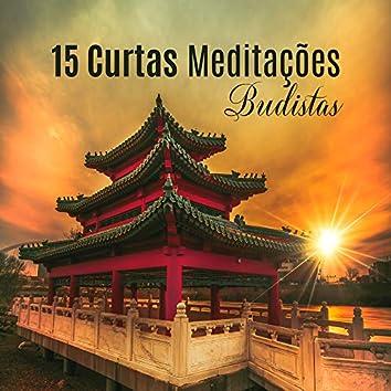15 Curtas Meditações Budistas