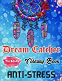Dream Catcher Coloring Book for Adults ANTI-STRESS: Best Adult Coloring Book for Adults Dream Catcher Kit for Adult Hobbies | Adult Coloring Book for Women with Colored Pencils