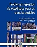 Problemas resueltos de estadística para las ciencias sociales (Economía y Empresa)