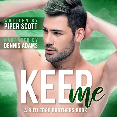 Keep Me Audiobook By Piper Scott cover art