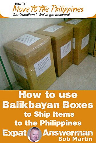 How to Ship Items to the Philippines using Balikbayan Boxes (How to Move to the Philippines Book 7) (English Edition)