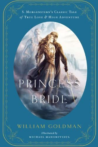 The Princess Bride An Illustrated Edition of S Morgenstern s Classic Tale of True Love and High product image