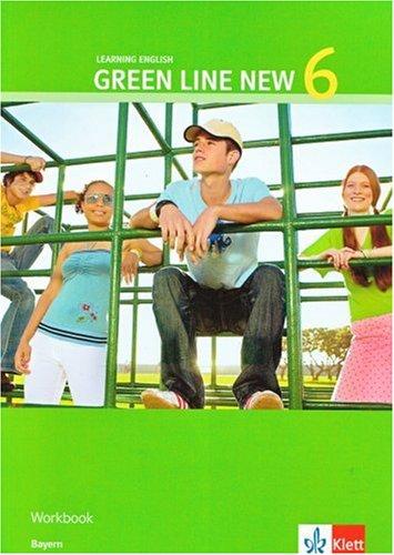 Green Line NEW Bayern: Workbook Band 6: 10. Schuljahr (Green Line NEW. Ausgabe für Bayern)