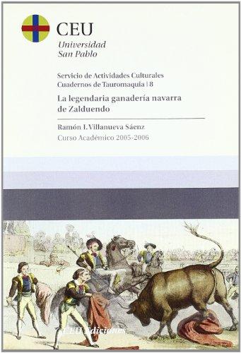 La legendaria ganadería Navarra de Zalduendo: Curso Académico 2005-2006: 8 (Cuadernos de Actividades Culturales. Cuadernos de tauromaquia)