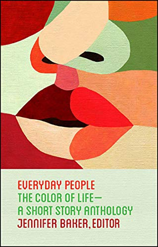 Compare Textbook Prices for Everyday People: The Color of Life--a Short Story Anthology  ISBN 9781501134944 by Baker, Jennifer