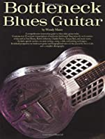 Bottleneck Blues Guitar (Guitar Books)