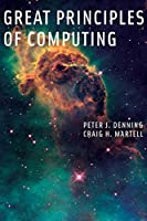 Great Principles of Computing (The MIT Press)