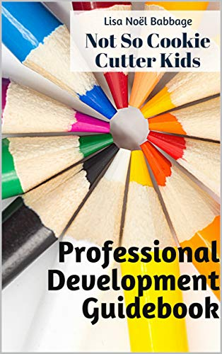 No So Cookie Cutter Kids Professional Development Guidebook: Engaging Students Through Self-Reflection (English Edition)