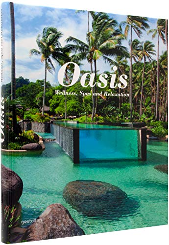 Oasis: Wellness, Spas and Relaxation