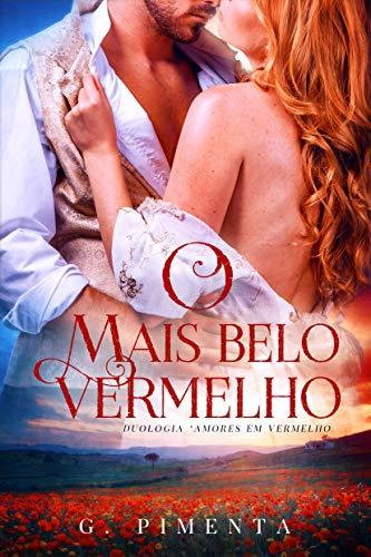 O Mais Belo Vermelho (Amores em Vermelho Livro 1)