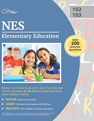 Compare Textbook Prices for NES Elementary Education Subtest 1 and 2 Study Guide 2019-2020: Test Prep and Practice Questions for the National Evaluation Series Exam Subtest I and II  ISBN 9781635304206 by Cirrus Teacher Certification Exam Prep Team