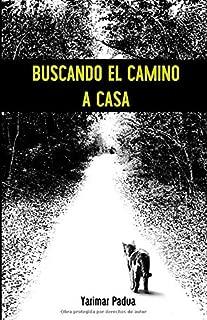 Buscando el Camino a Casa (Spanish Edition)