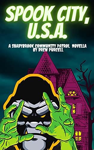 Spook City, U.S.A.: A Shadybrook Community Patrol Novella (English Edition)