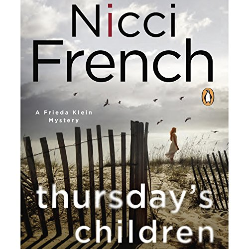 Thursday's Children     A Frieda Klein Mystery              Written by:                                                                                                                                 Nicci French                               Narrated by:                                                                                                                                 Beth Chalmers                      Length: 11 hrs and 9 mins     5 ratings     Overall 4.4