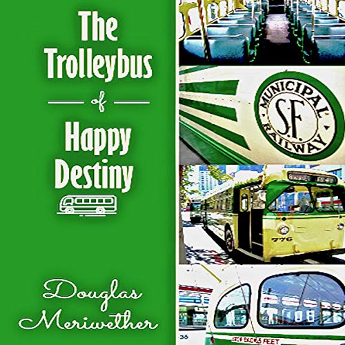 The Trolleybus of Happy Destiny audiobook cover art