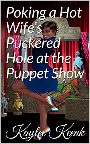 Poking a Hot Wife's Puckered Hole at the Puppet Show (English Edition)