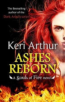 Ashes Reborn (Souls of Fire Book 4) by [Keri Arthur]