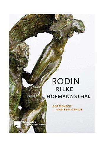 Rodin – Rilke – Hofmannsthal: Der Mensch und sein Genius