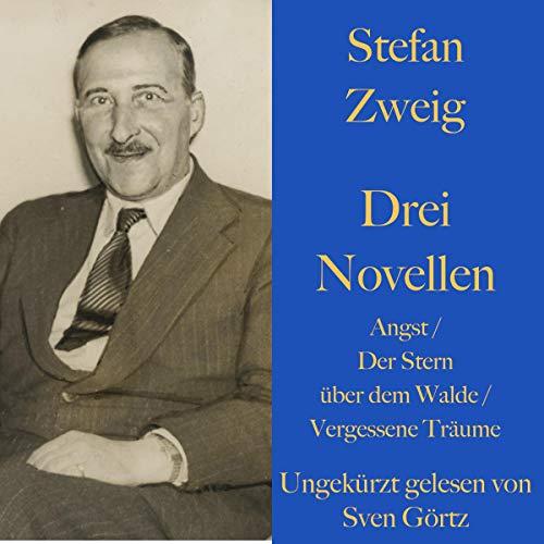 Angst / Der Stern über dem Walde / Vergessene Träume     Drei Novellen              Autor:                                                                                                                                 Stefan Zweig                               Sprecher:                                                                                                                                 Sven Görtz                      Spieldauer: 3 Std. und 30 Min.     1 Bewertung     Gesamt 5,0