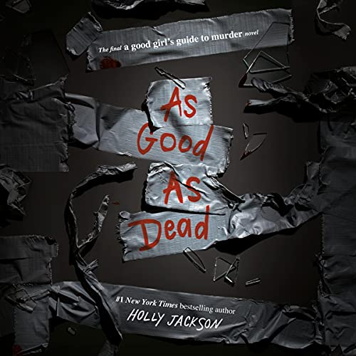 As Good as Dead: The Finale to a Good Girl's Guide to Murder (A Good Girl's Guide to Murder, Book 3)