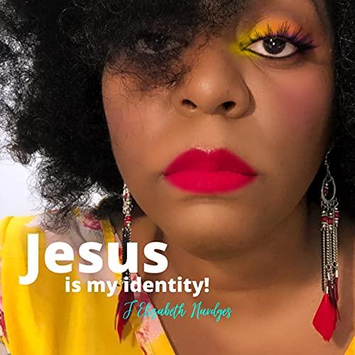 Jesus Is My Identity
