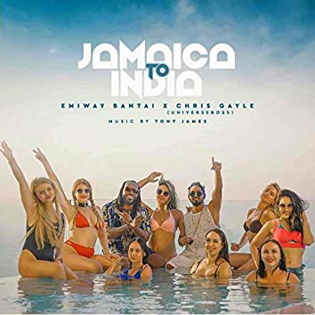 Jamaica to India (feat. Emiway Bantai & Chris Gayle)