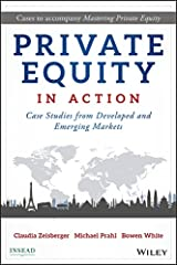 Private Equity in Action: Case Studies from Developed and Emerging Markets Kindle Edition