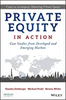 Private Equity in Action: Case Studies from Developed and Emerging Markets