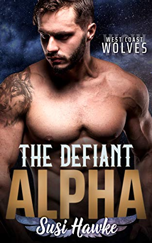 The Defiant Alpha (West Coast Wolves Book 2) (English Edition)