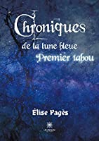 Chroniques de la lune bleue: Premier tabou