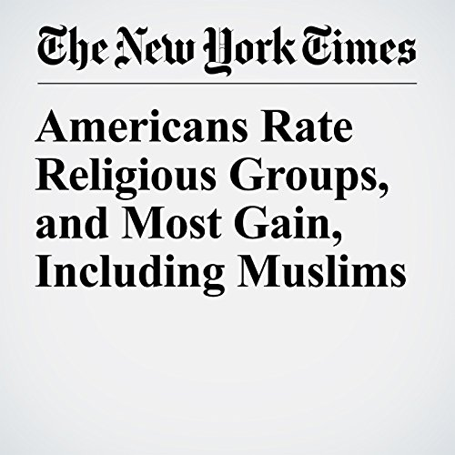 Americans Rate Religious Groups, and Most Gain, Including Muslims copertina